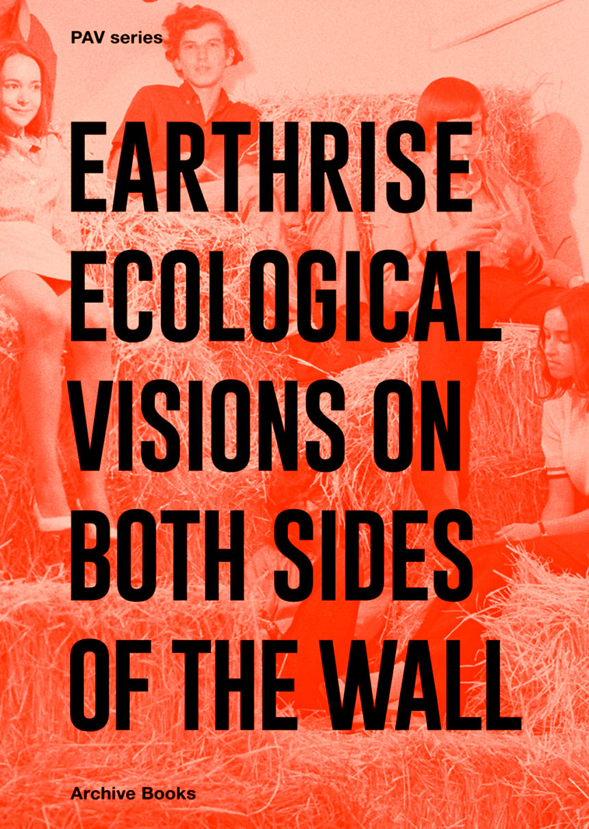 Earthrise. Ecological Visions  on Both Sides of the Wall